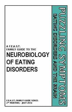 FEAST Family Guide Project Puzzling Symptoms Eating Disorders and the Brain, a Family Guide to the Neurobiology of Eating Disorders